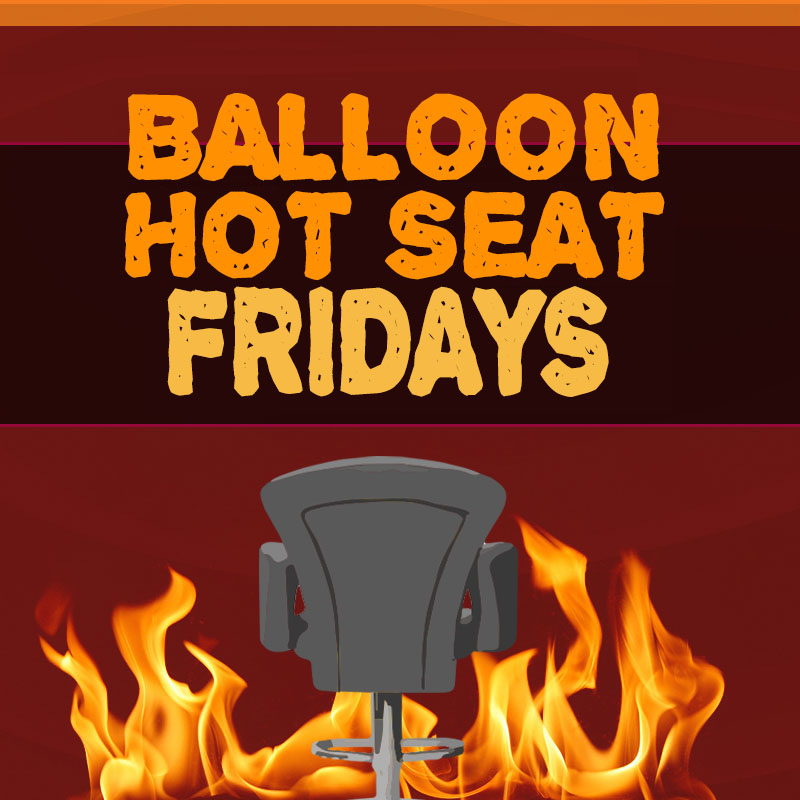 BALLOON HOT SEAT FRIDAYS