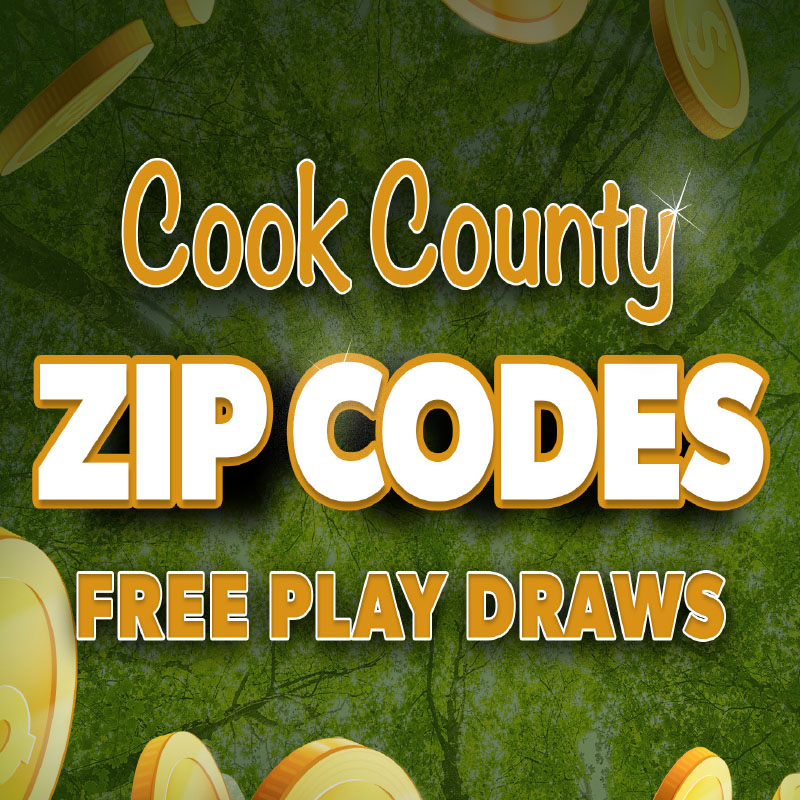 COOK COUNTY ZIP CODES FREE PLAY DRAWS