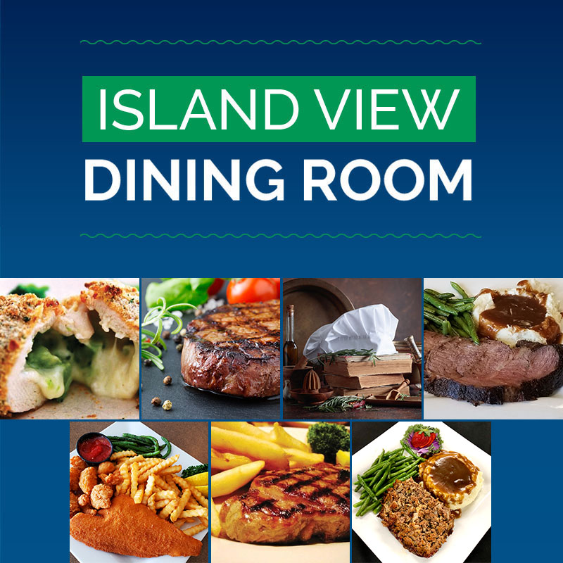 MARCH ISLAND VIEW DINING ROOM SPECIALS