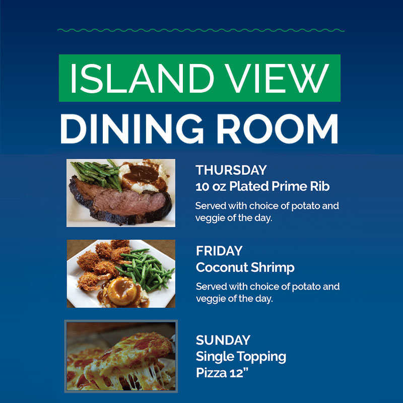 NOVEMBER ISLAND VIEW DINING ROOM SPECIALS