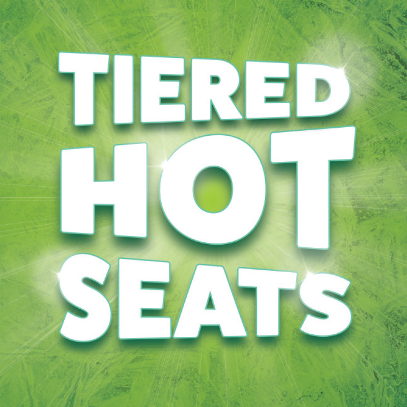 Tiered Hot Seats Fridays